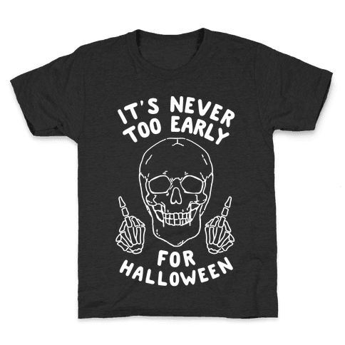 It's Never Too Early For Halloween Kids T-Shirt