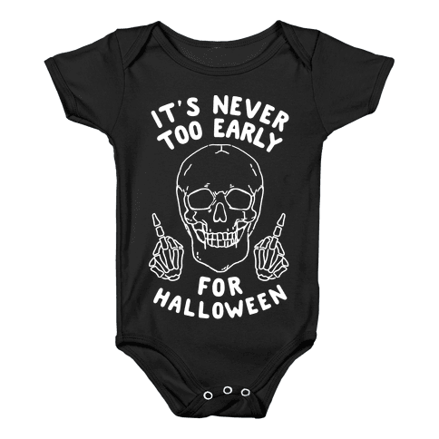 It's Never Too Early For Halloween Baby Onesy