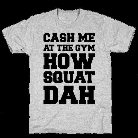 Cash Me At The Gym  Mens T-Shirt