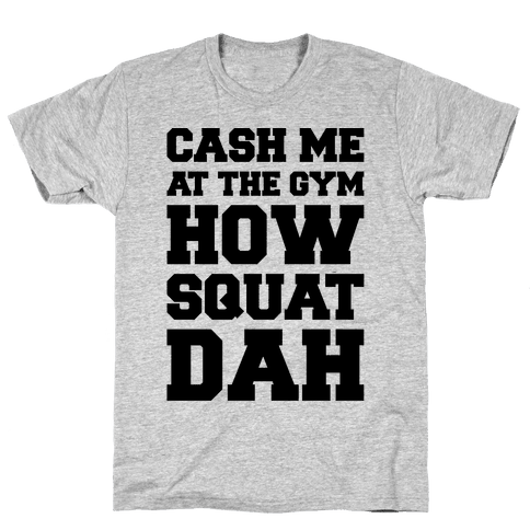 Cash Me At The Gym  Mens T-Shirt