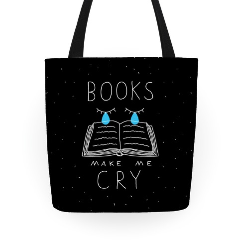 Books Make Me Cry Tote