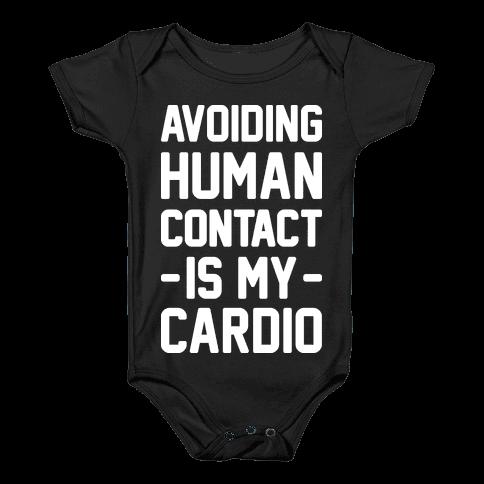 Avoiding Human Contact Is My Cardio Baby Onesy