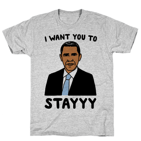 Stay Obama Parody Mens T-Shirt