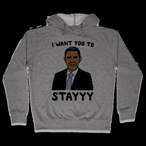Stay Obama Parody Hooded Sweatshirt