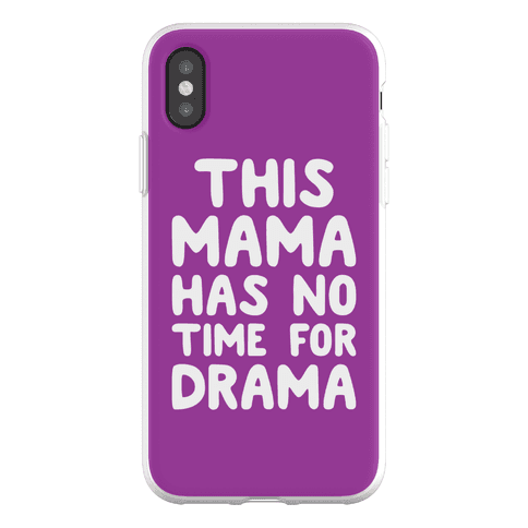 This Mama Has No Time For Drama Phone Flexi-Case