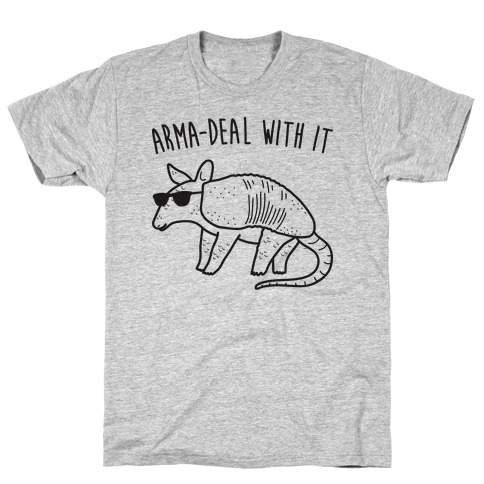 Arma-Deal With It Armadillo T-Shirt