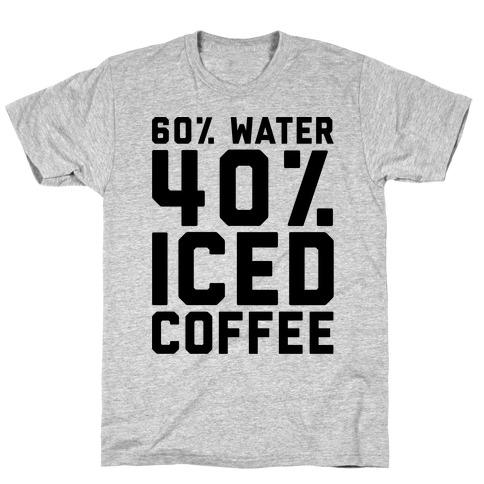 60% Water 40% Iced Coffee T-Shirt