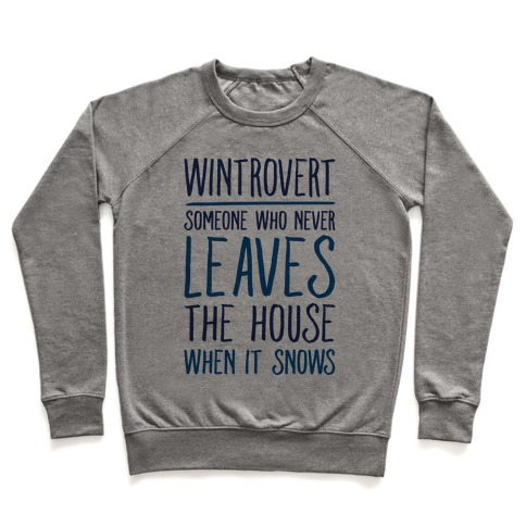 Wintrovert Someone Who Never Leaves The House When It Snows Pullover