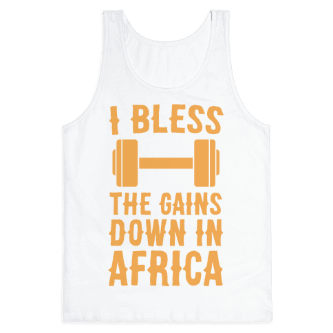 I Bless the Gains Down in Africa Tank Top