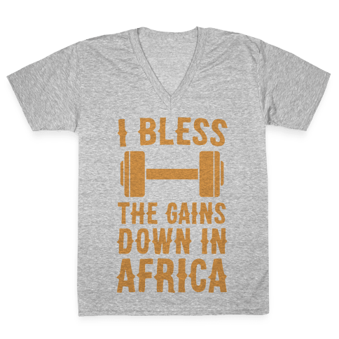 I Bless the Gains Down in Africa V-Neck Tee Shirt