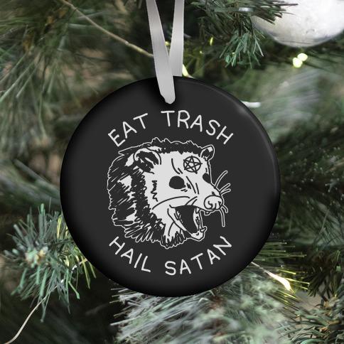 Eat Trash Hail Satan Possum Ornament