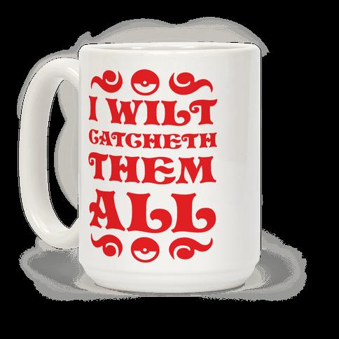 I Wilt Catcheth Them All Coffee Mug