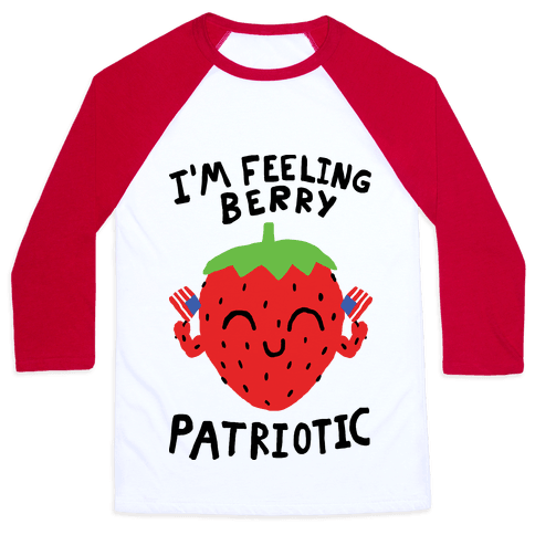 I'm Feeling Berry Patriotic Baseball Tee