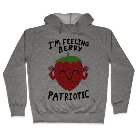 I'm Feeling Berry Patriotic Hooded Sweatshirt
