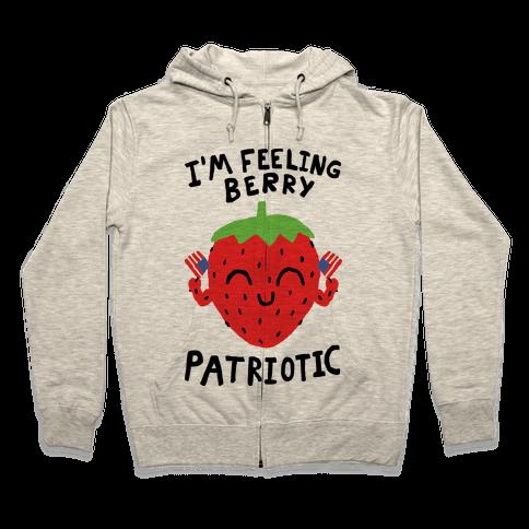 I'm Feeling Berry Patriotic Zip Hoodie
