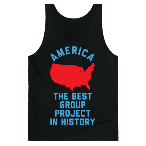 America The Best Group Project In History Tank Top