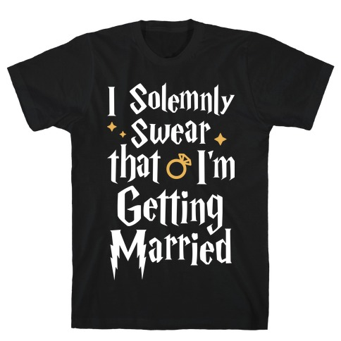 I Solemnly Swear That I'm Getting Married Mens T-Shirt