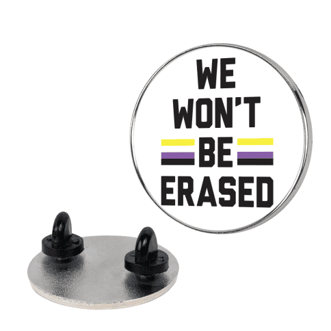 We Won't Be Erased Nonbinary pin