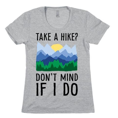 Take A Hike Don't Mind If I Do Womens T-Shirt