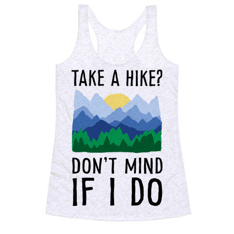 Take A Hike Don't Mind If I Do Racerback Tank Top