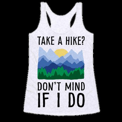 Take A Hike Don't Mind If I Do Racerback