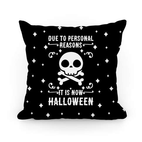 Due To Personal Reasons It Is Now Halloween Skull (White Text) Pillow