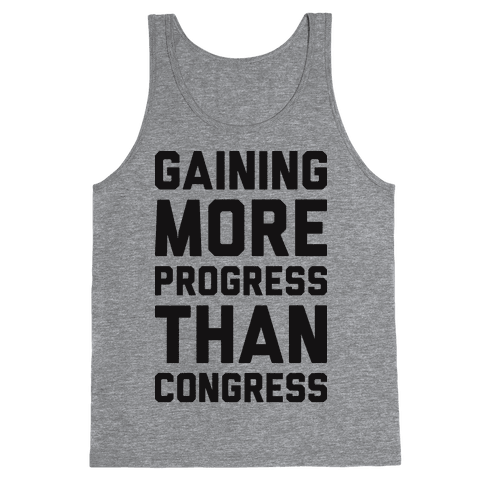 Gaining More Progress Than Congress Tank Top