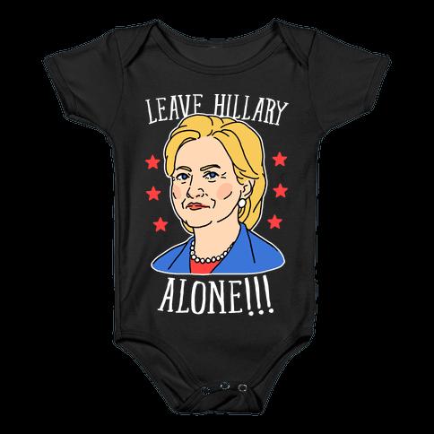 Leave Hillary Alone Baby Onesy