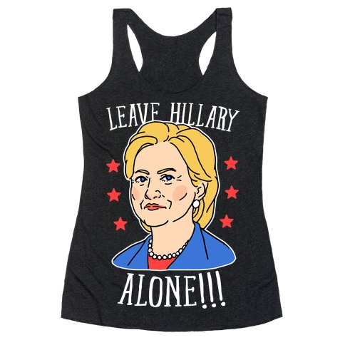 Leave Hillary Alone Racerback Tank Top