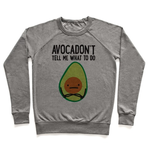 Avocadon't Tell Me What To Do Pullover