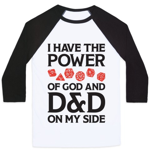I Have The Power of God And D&D On My Side Baseball Tee
