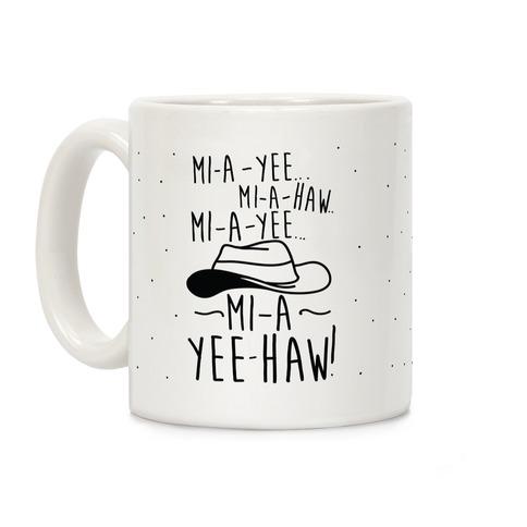Mi-A-Yee-Haw Coffee Mug