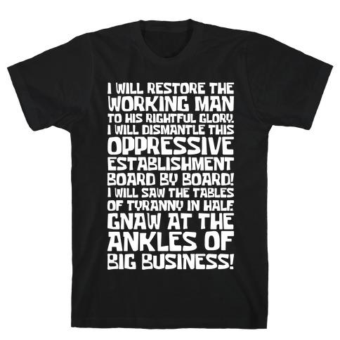 I Will Restore The Working Man To His Rightful Glory White Print T-Shirt