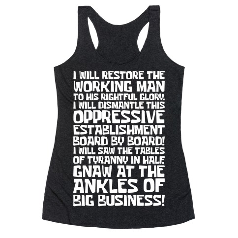 I Will Restore The Working Man To His Rightful Glory White Print Racerback Tank Top