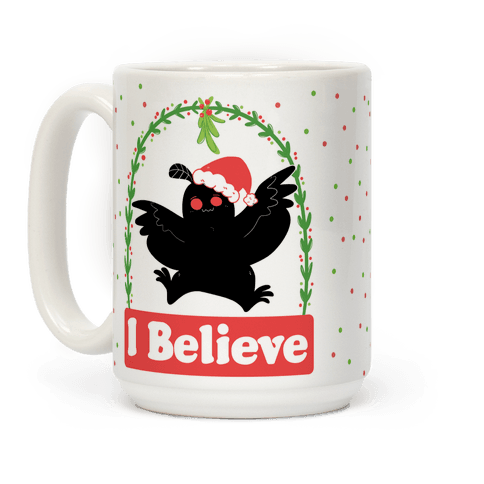 I Believe - Christmas Mothman  Coffee Mug