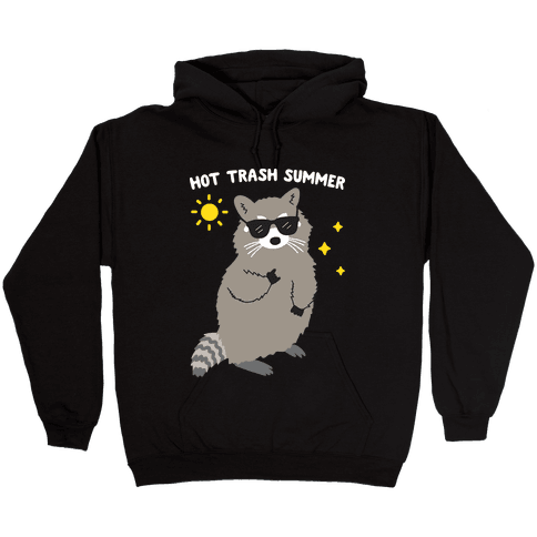 Hot Trash Summer - Raccoon Hooded Sweatshirt