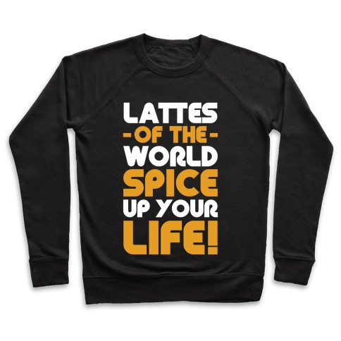 Lattes of the World Spice Up Your Life Pullover