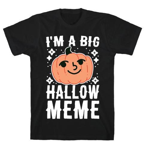 I'm a Big Hallow-Meme T-Shirt
