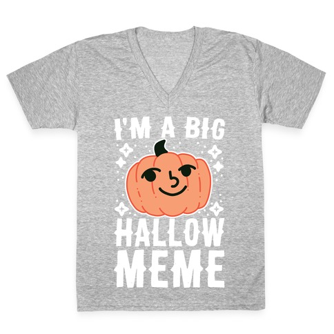 I'm a Big Hallow-Meme V-Neck Tee Shirt