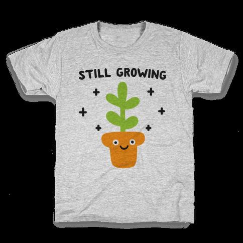 Still Growing Plant Kids T-Shirt