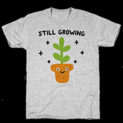 Still Growing Plant Mens T-Shirt