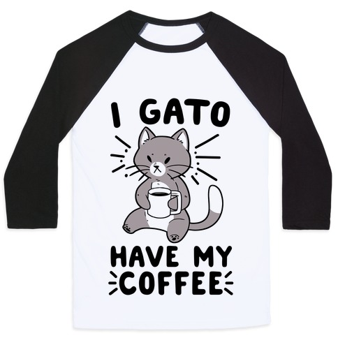 I Gato Have My Coffee Baseball Tee