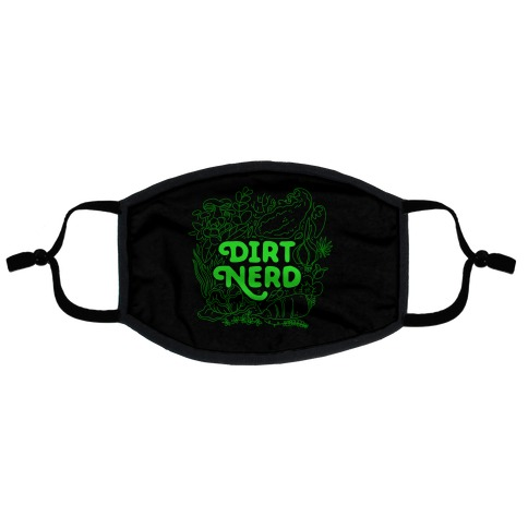 Dirt Nerd Flat Face Mask