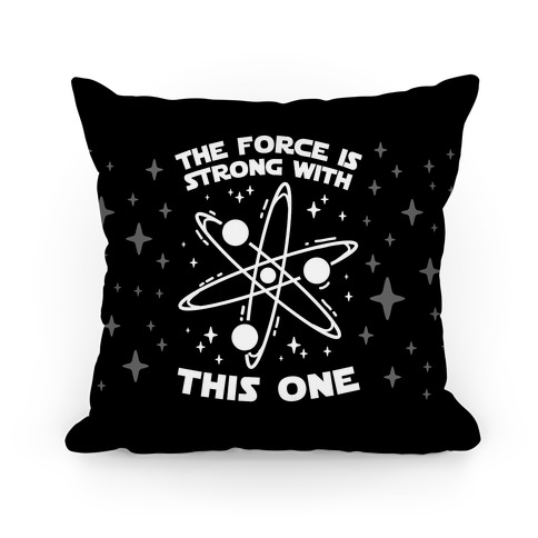 The Force Is Strong With This One Pillow