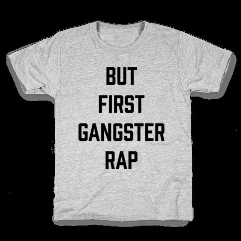 But First Gangster Rap Kids T-Shirt