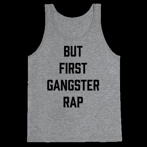 But First Gangster Rap Tank Top