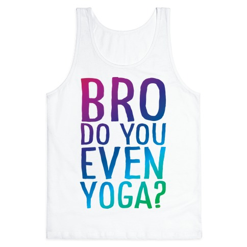 Bro Do You Even Yoga Tank Top