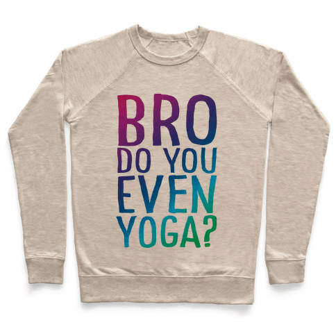 Bro Do You Even Yoga Pullover