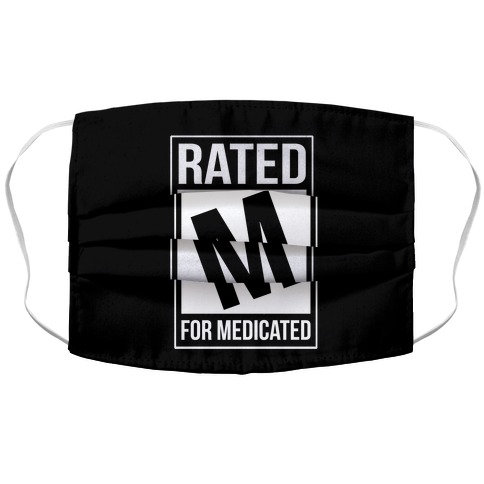 Rated M For Medicated Accordion Face Mask