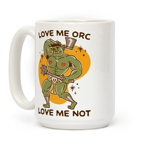 Love Me Orc Love Me Not Coffee Mug